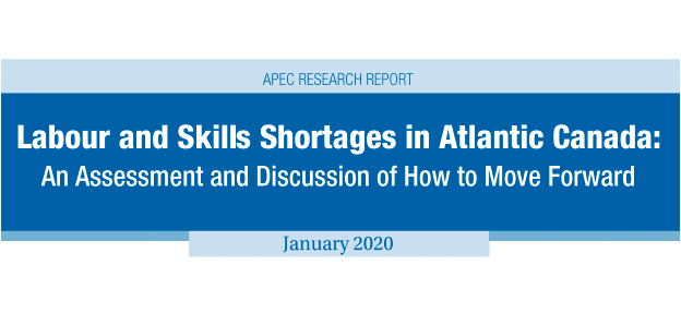 APEC: Labour Skills Shortages in Atlantic Canada: An Assessment and Discussion of How to Move Forward