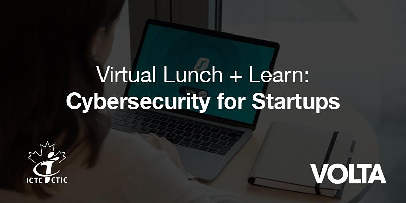 Virtual Lunch Learn Cybersecurity for Startups